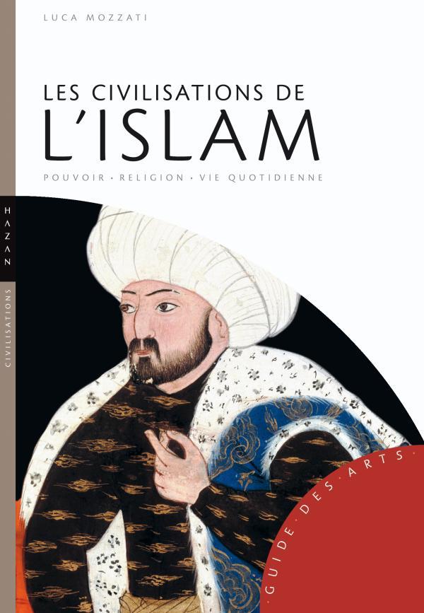 Les civilisations de l'Islam