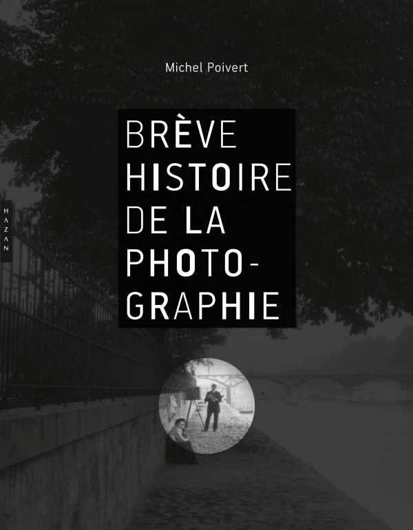 Br ve histoire de la photographie hazan for La photographie
