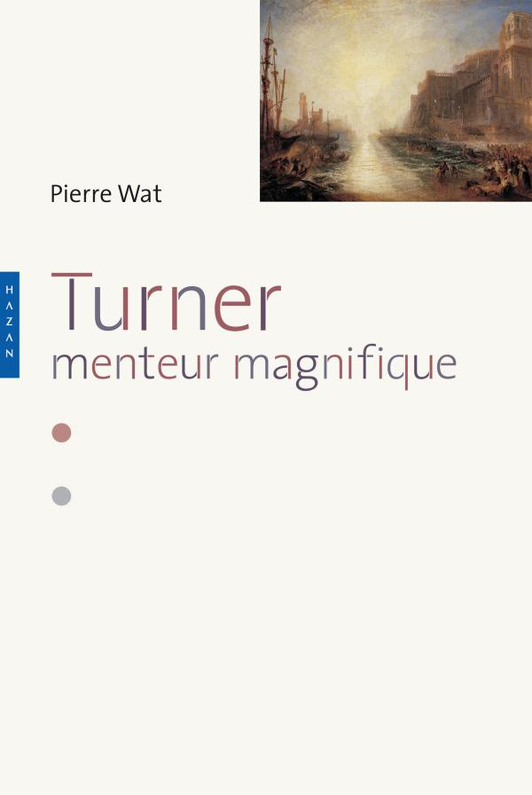 Turner. Menteur magnifique