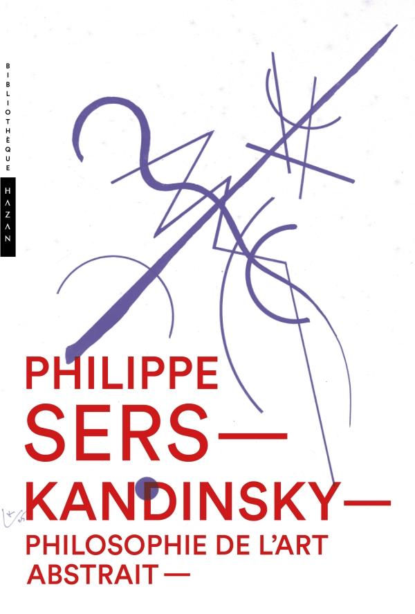 Kandinsky. Philosophie de l'art abstrait