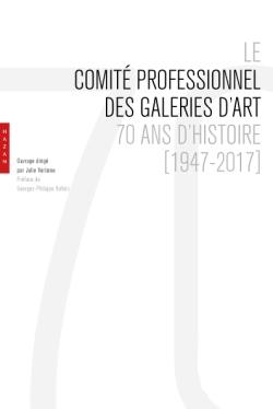 Le Comité professionnel des galeries d'art. 70 ans d'histoire (1947-2017)