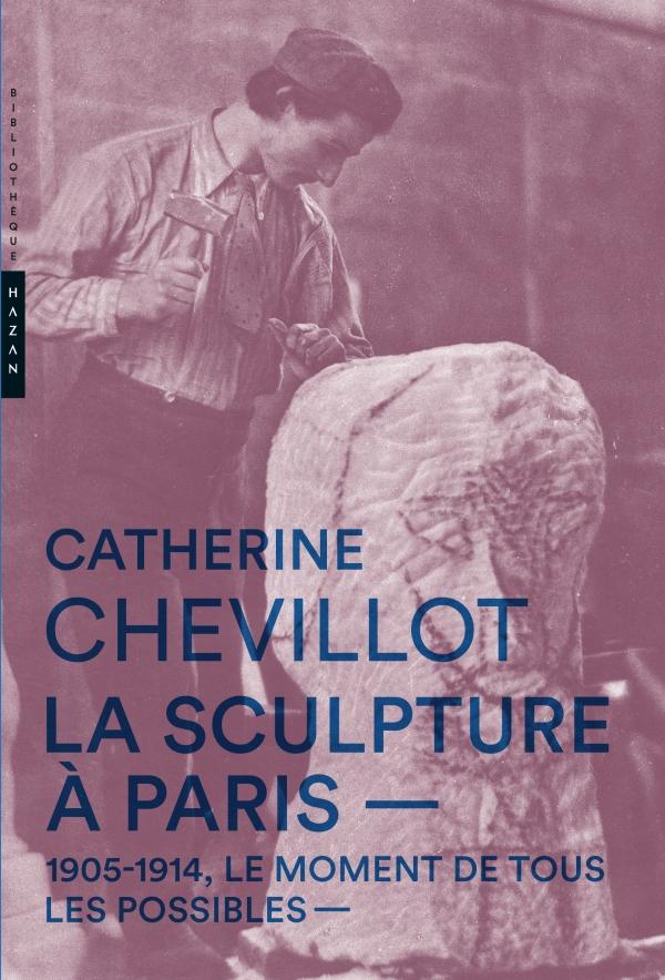 La Sculpture à Paris. 1905-1914, le moment de tous les possibles