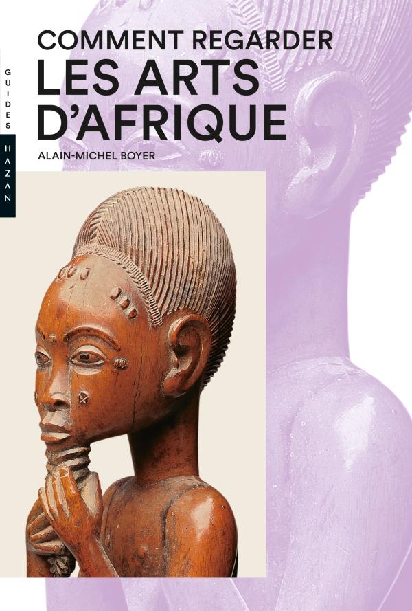 Comment regarder les arts d'Afrique Nouvelle Édition