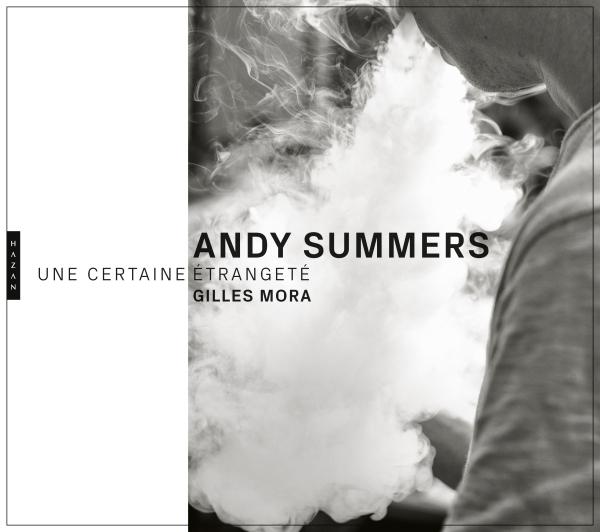 Andy Summers. Une certaine étrangeté. Photographies, 1979-2018