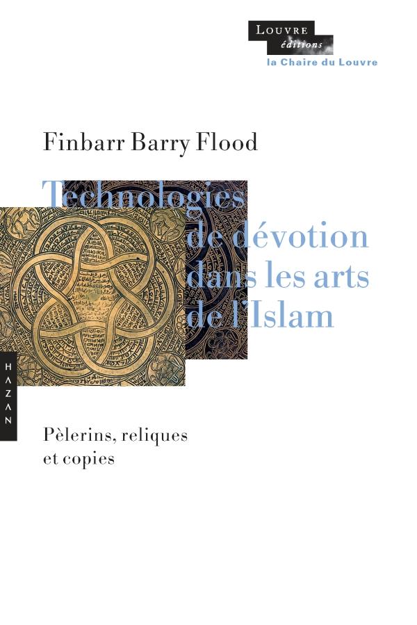 Technologies de dévotion dans les arts de l'Islam