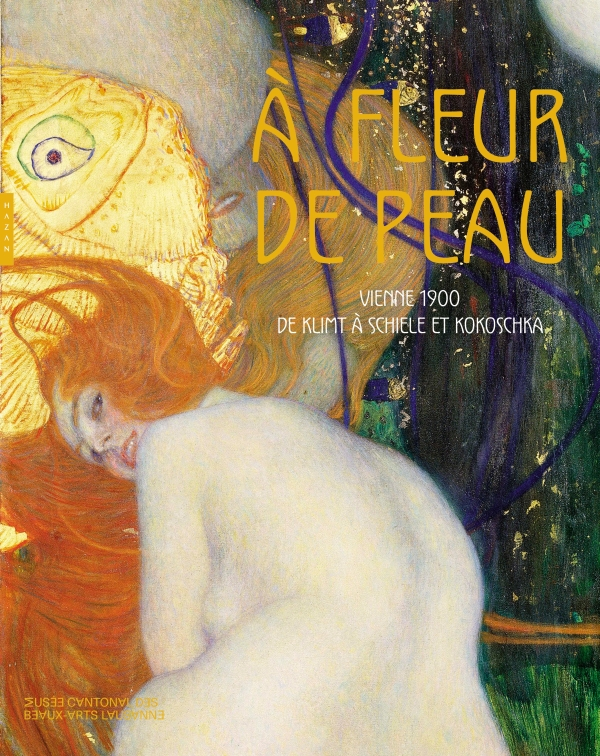 A fleur de peau. Vienne 1900, de Klimt à Schiele et Kokoschka