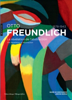 Otto Freundlich. La révélation de l'abstraction (1878-1943)