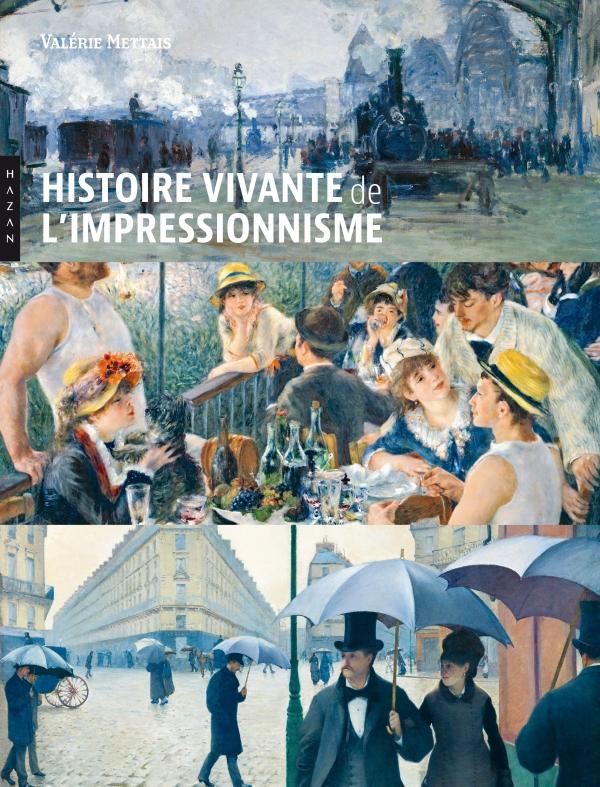 Histoire vivante de l'Impressionnisme