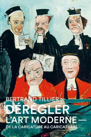 Dérégler l'art moderne. De la caricature au caricatural, au XIXe siècle