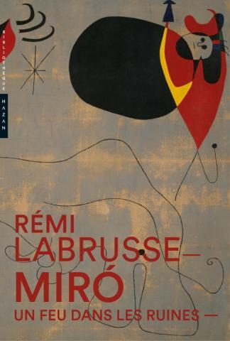 Miró. Un feu dans les ruines Nouvelle édition