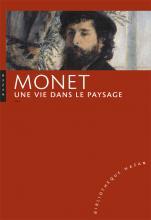 Claude Monet. Une vie dans le paysage