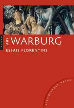 Aby Warburg. Essais florentins