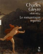 Charles Gleyre (1806-1874). Le romantique repenti