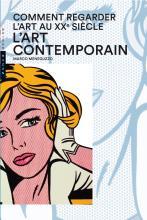 Comment regarder l'art au XXe siècle. L'art contemporain
