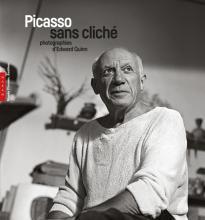 Picasso sans cliché. Photographies d'Edward Quinn