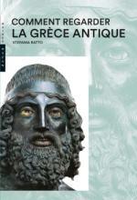Comment regarder la Grèce antique Nouvelle Édition