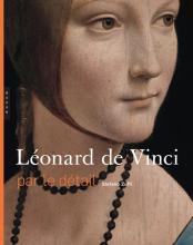 Léonard de Vinci par le détail