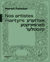 Nos artistes martyrs par Hersh Fenster